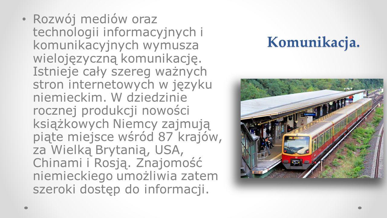 Rozwój mediów oraz technologii informacyjnych i komunikacyjnych wymusza wielojęzyczną komunikację. Istnieje cały szereg ważnych stron internetowych w języku niemieckim. W dziedzinie rocznej produkcji nowości książkowych Niemcy zajmują piąte miejsce wśród 87 krajów, za Wielką Brytanią, USA, Chinami i Rosją. Znajomość niemieckiego umożliwia zatem szeroki dostęp do informacji.