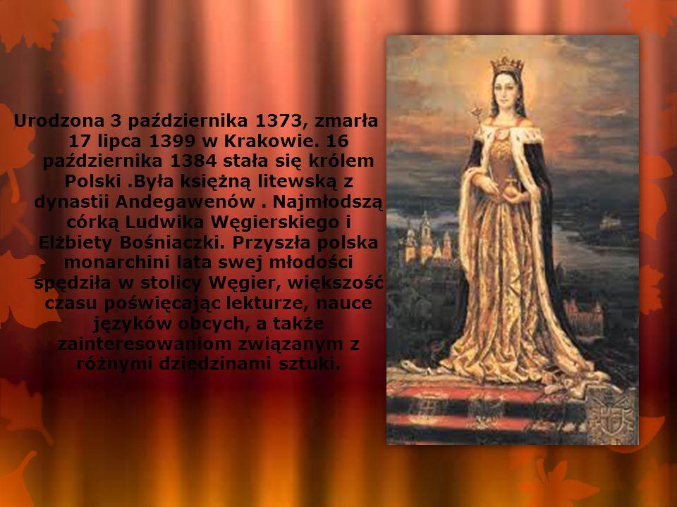 Urodzona 3 października 1373, zmarła 17 lipca 1399 w Krakowie