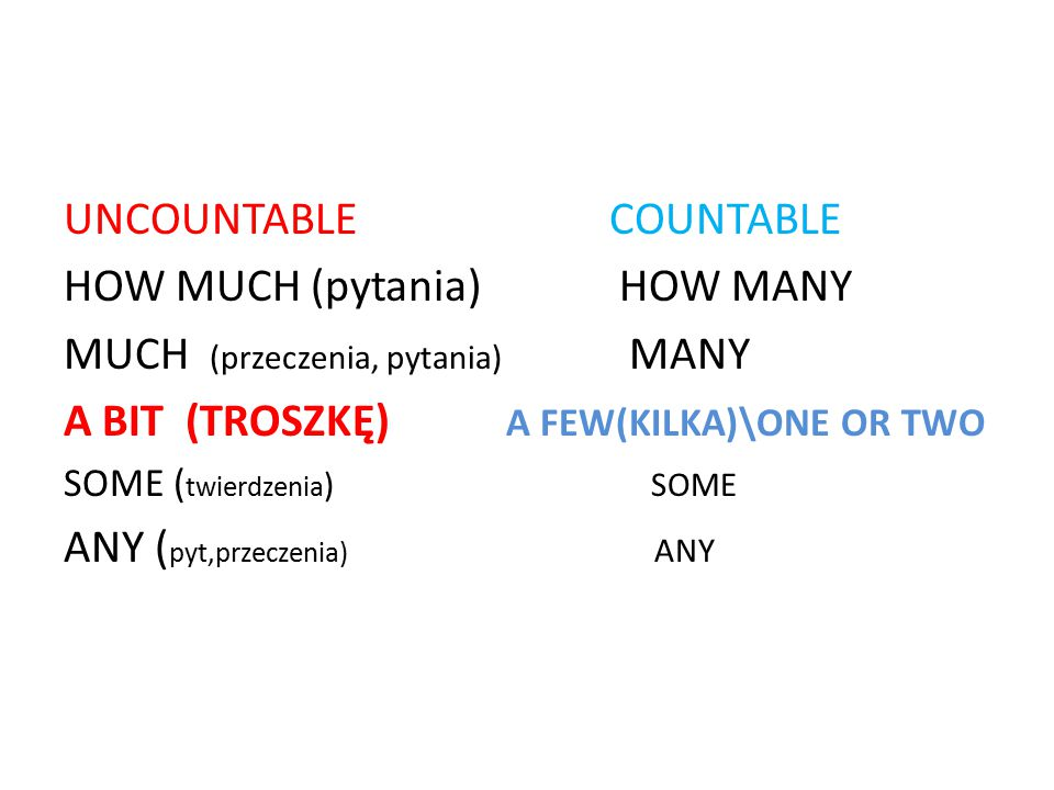 UNCOUNTABLE COUNTABLE HOW MUCH (pytania) HOW MANY