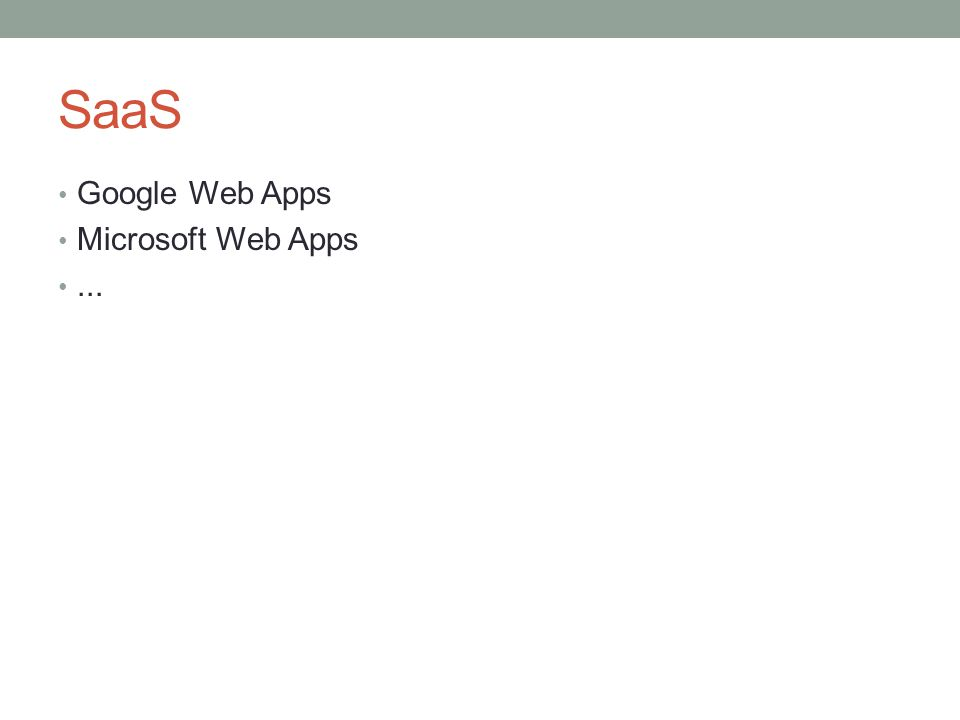 SaaS Google Web Apps Microsoft Web Apps ...