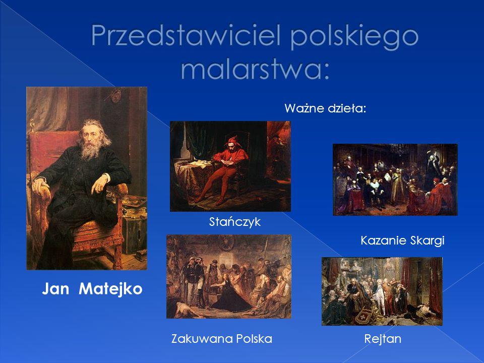 Przedstawiciel polskiego malarstwa: