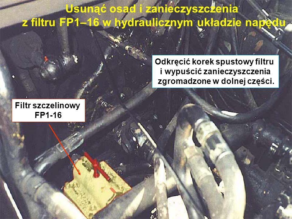 Usunąć osad i zanieczyszczenia z filtru FP1–16 w hydraulicznym układzie napędu