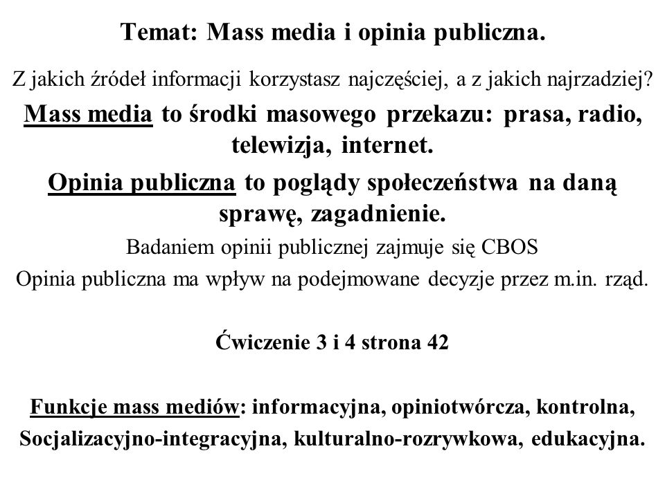 Temat: Mass media i opinia publiczna.