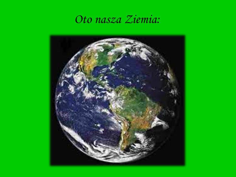 Oto nasza Ziemia: