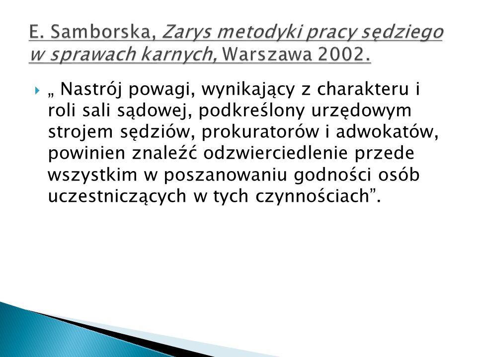 E. Samborska, Zarys metodyki pracy sędziego w sprawach karnych, Warszawa 2002.