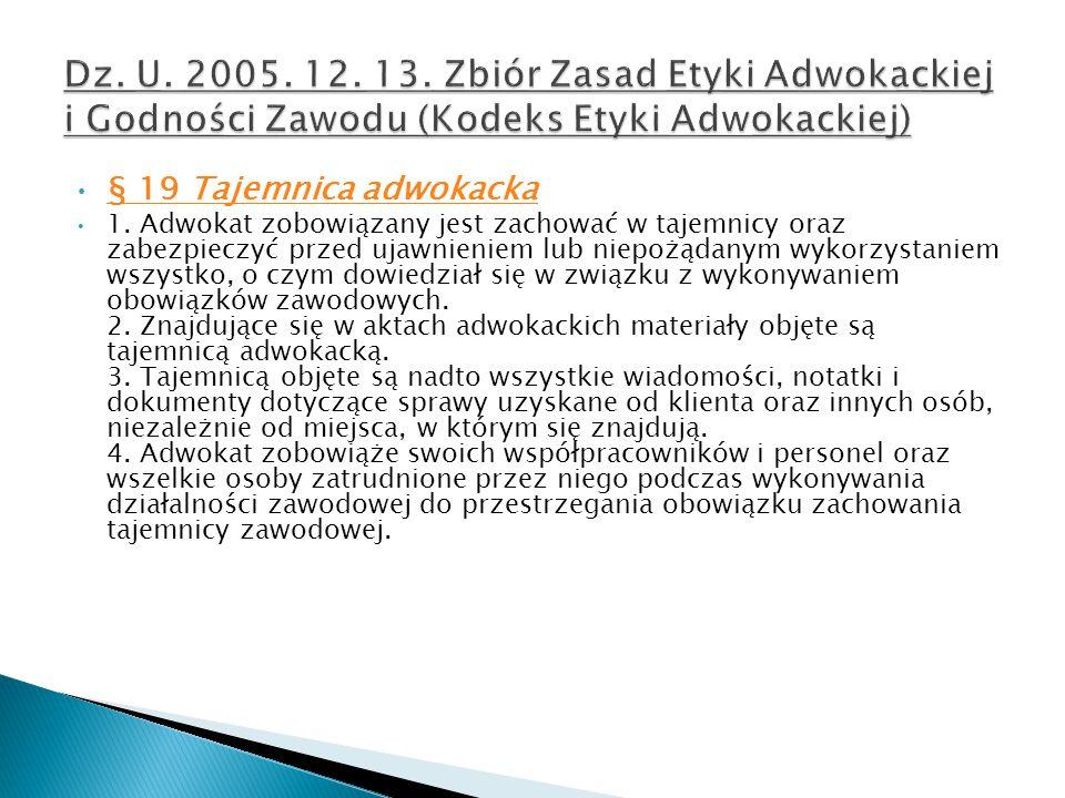 Dz. U. 2005. 12. 13. Zbiór Zasad Etyki Adwokackiej i Godności Zawodu (Kodeks Etyki Adwokackiej)
