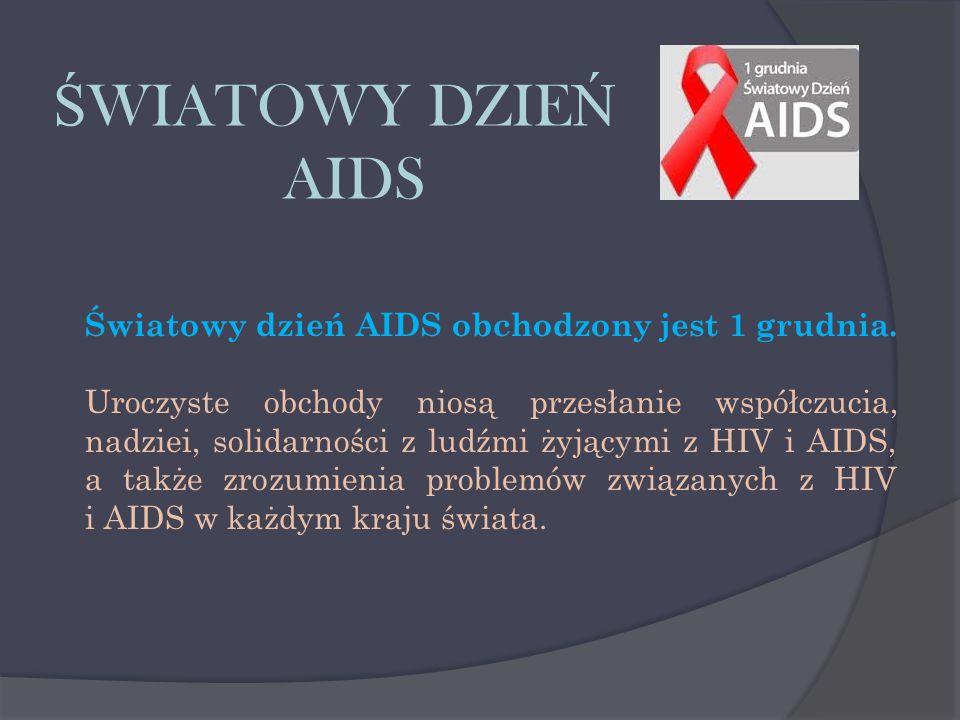 Światowy dzień AIDS obchodzony jest 1 grudnia.