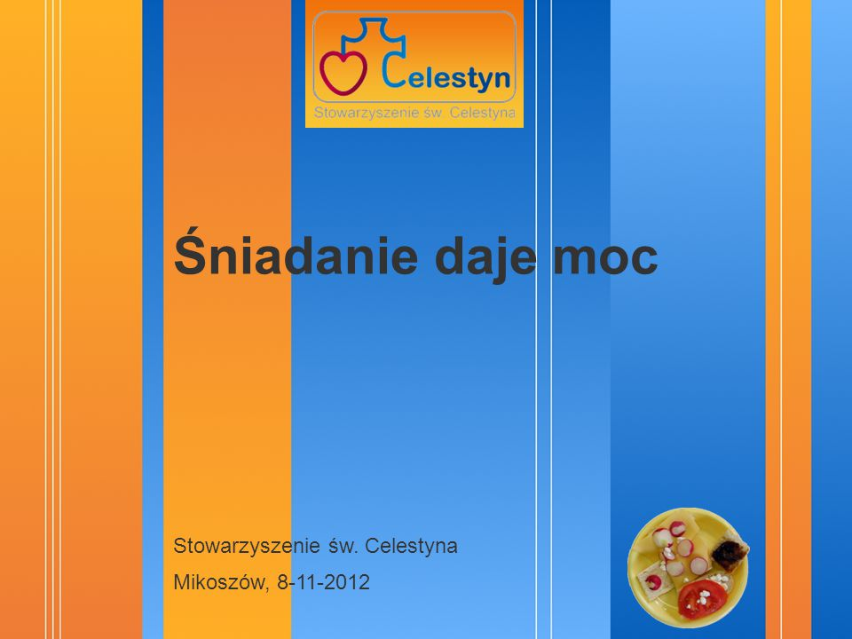 Śniadanie daje moc Stowarzyszenie św. Celestyna Mikoszów, 8-11-2012