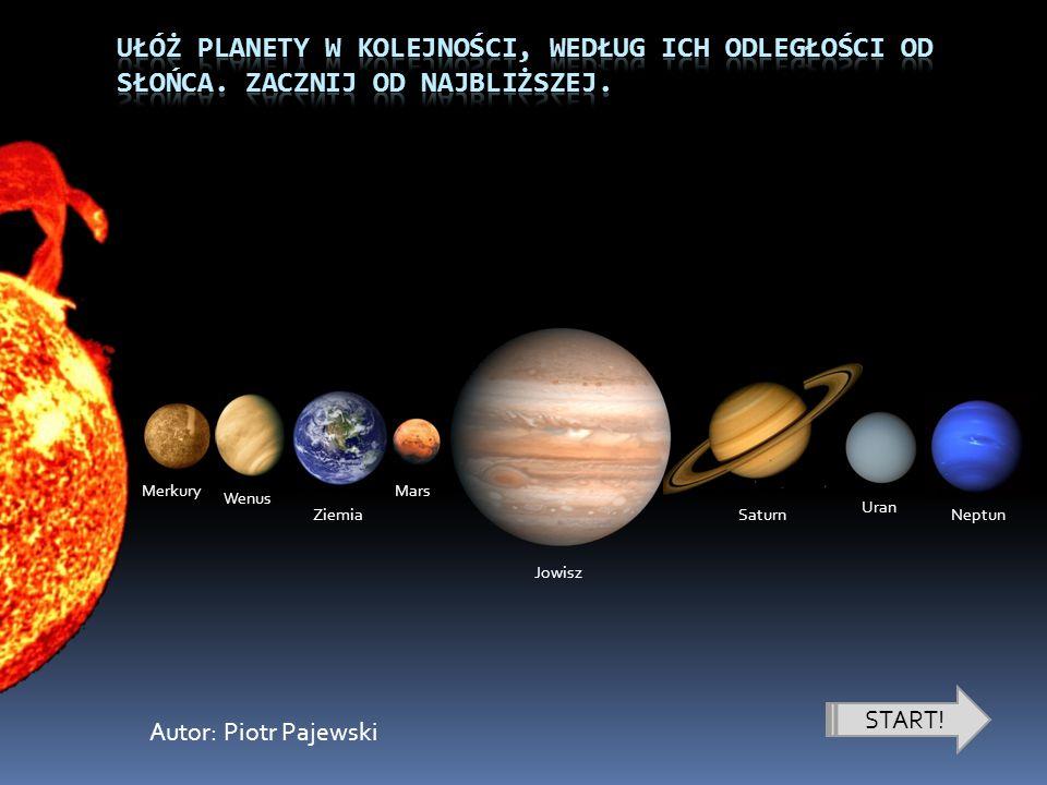 Ułóż planety w kolejności, według ich odległości od słońca