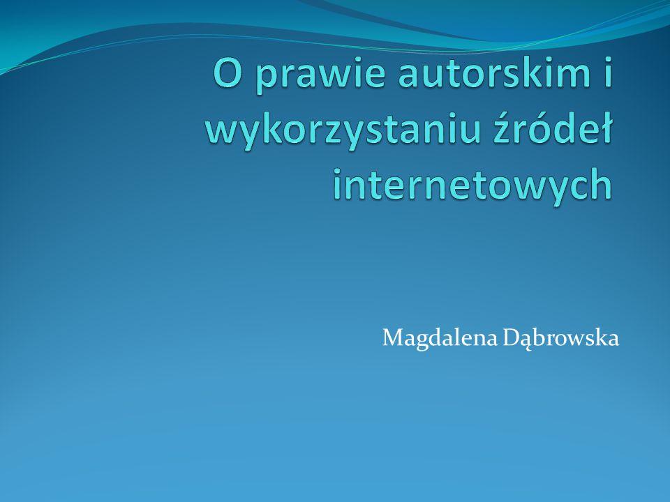 O prawie autorskim i wykorzystaniu źródeł internetowych