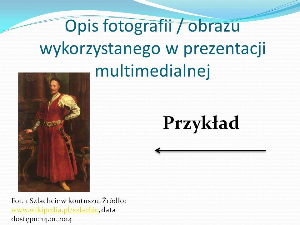 Opis fotografii / obrazu wykorzystanego w prezentacji multimedialnej