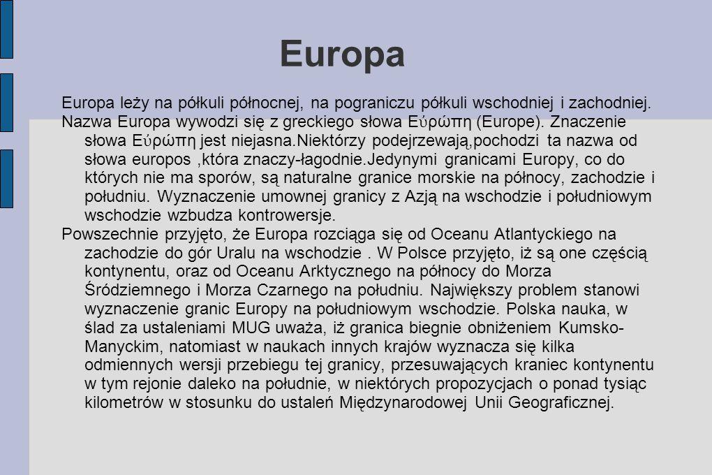 Europa Europa leży na półkuli północnej, na pograniczu półkuli wschodniej i zachodniej.