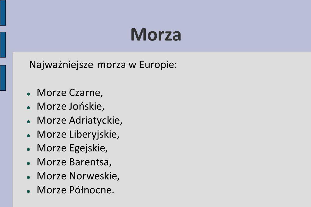 Morza Najważniejsze morza w Europie: Morze Czarne, Morze Jońskie,