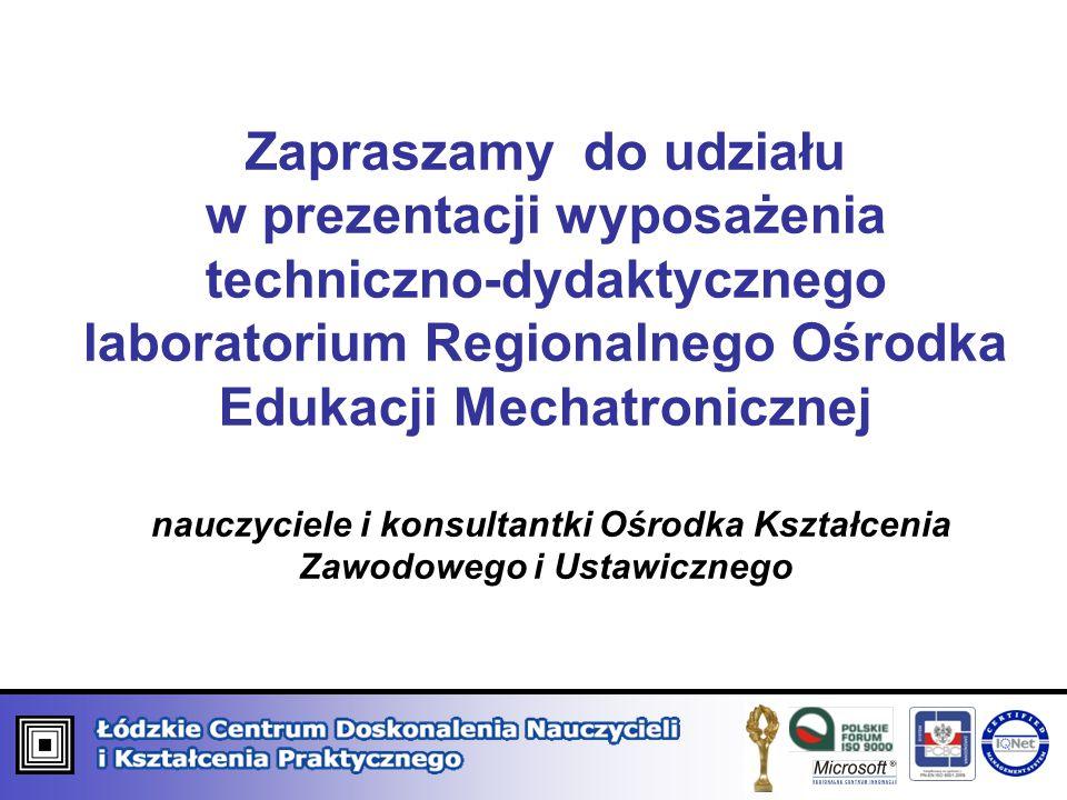 Zapraszamy do udziału w prezentacji wyposażenia techniczno-dydaktycznego laboratorium Regionalnego Ośrodka Edukacji Mechatronicznej