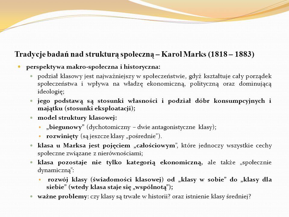 Tradycje badań nad strukturą społeczną – Karol Marks (1818 – 1883)