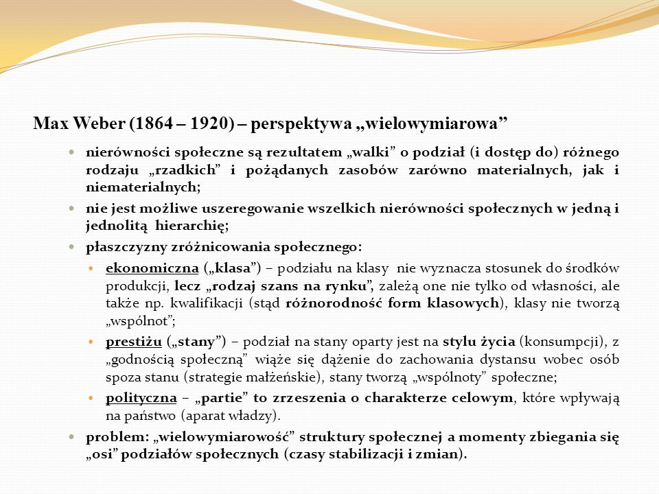 """Max Weber (1864 – 1920) – perspektywa """"wielowymiarowa"""