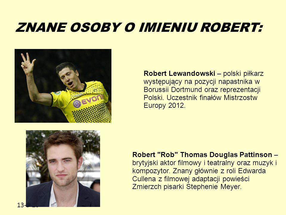 ZNANE OSOBY O IMIENIU ROBERT: