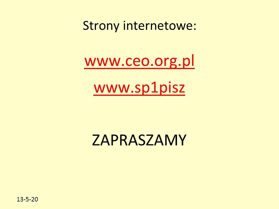 Strony internetowe: www.ceo.org.pl www.sp1pisz ZAPRASZAMY 13-5-20