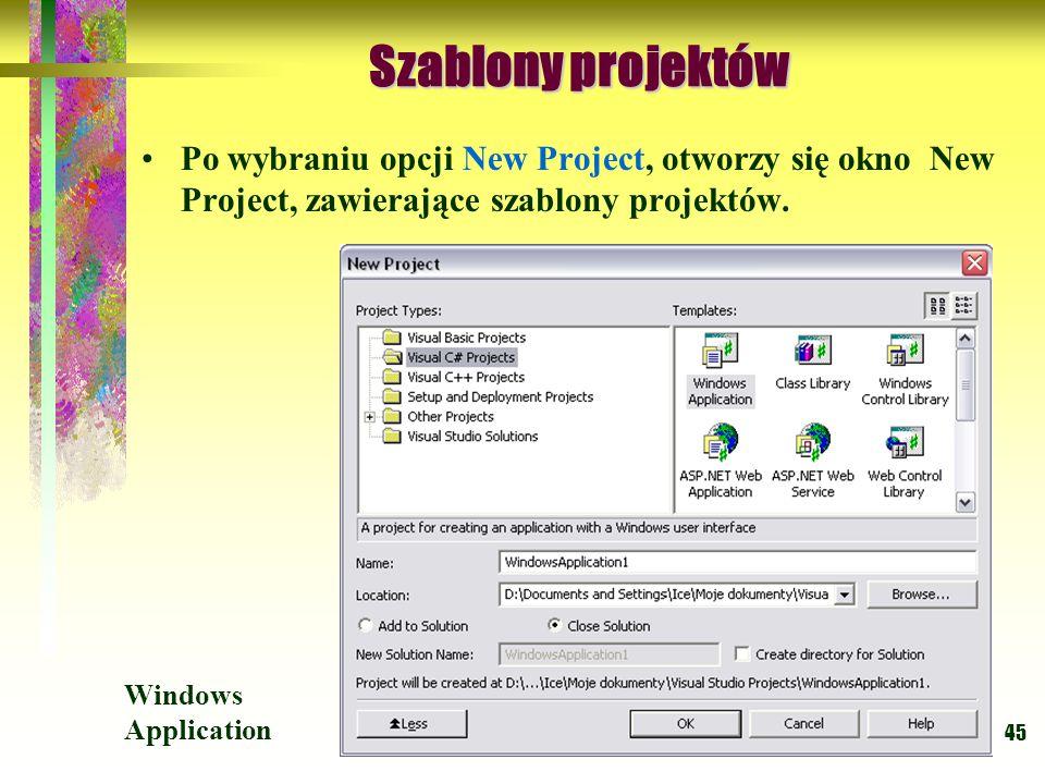 Szablony projektów Po wybraniu opcji New Project, otworzy się okno New Project, zawierające szablony projektów.