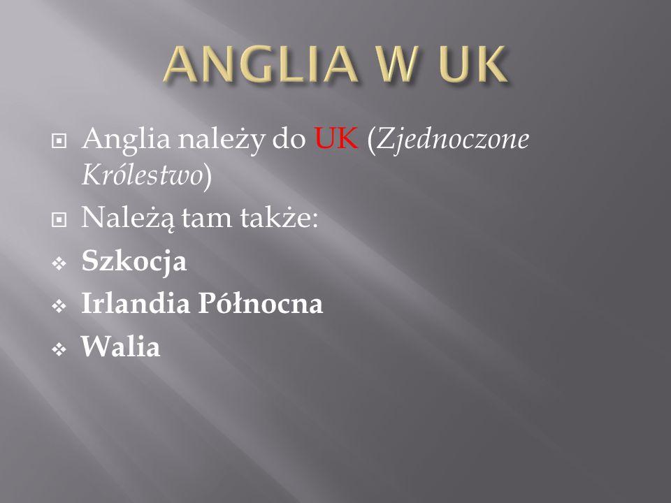 ANGLIA W UK Anglia należy do UK (Zjednoczone Królestwo)