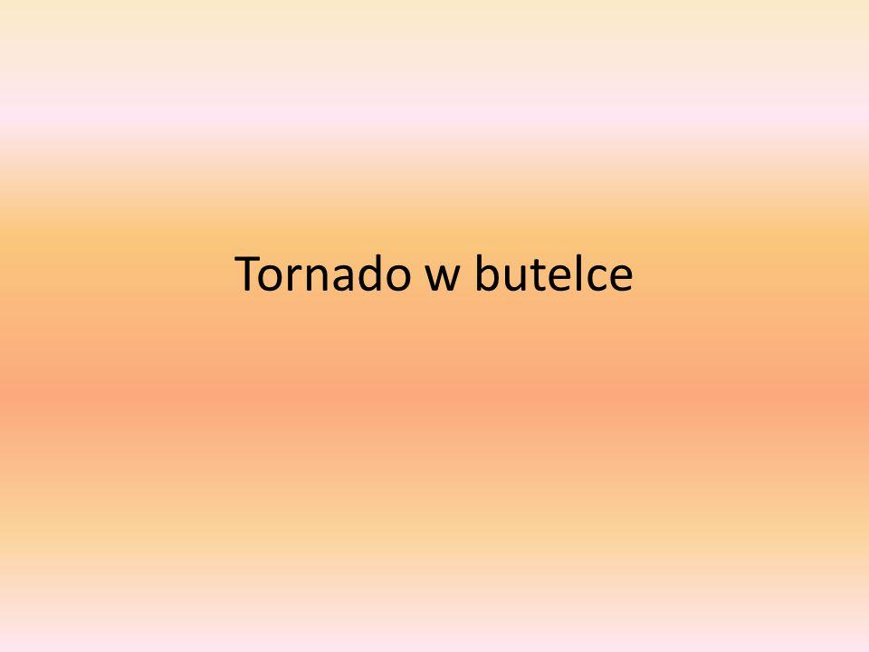 Tornado w butelce