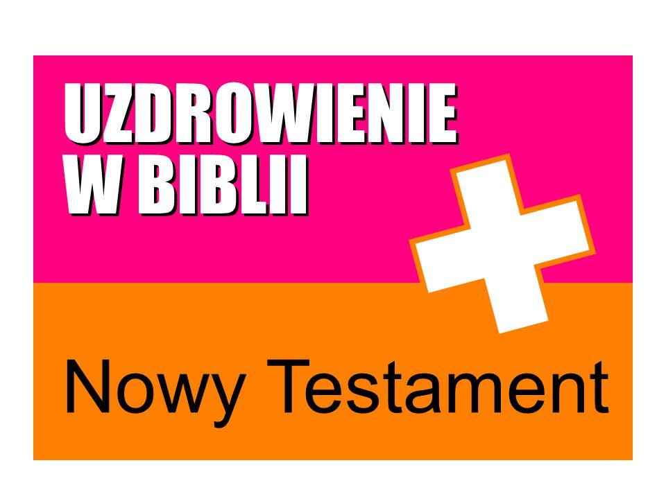UZDROWIENIE W BIBLII Nowy Testament