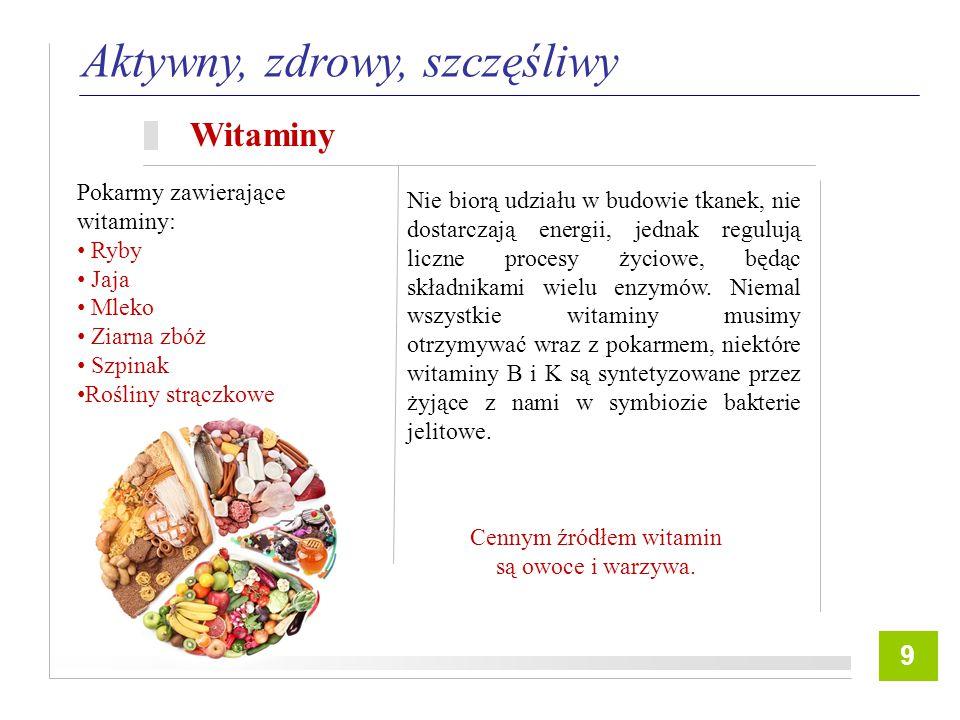 Cennym źródłem witamin są owoce i warzywa.