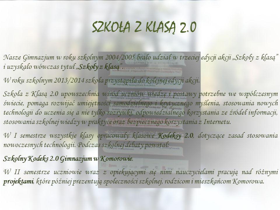 """Nasze Gimnazjum w roku szkolnym 2004/2005 brało udział w trzeciej edycji akcji """"Szkoły z klasą i uzyskało wówczas tytuł """"Szkoły z klasą ."""