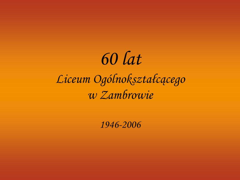 60 lat Liceum Ogólnokształcącego w Zambrowie