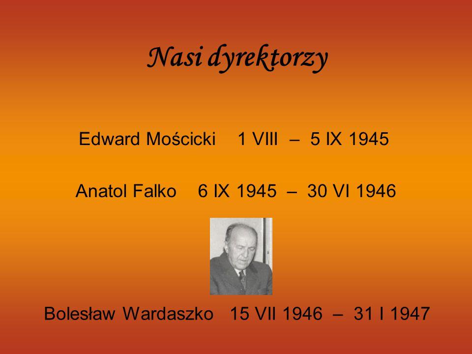 Edward Mościcki 1 VIII – 5 IX 1945