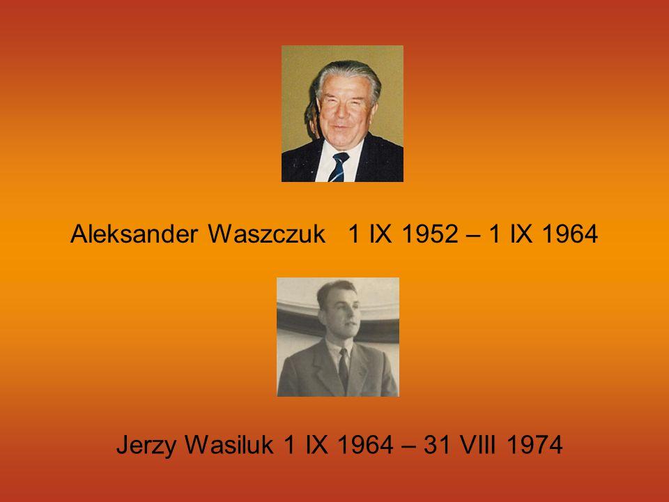 Aleksander Waszczuk 1 IX 1952 – 1 IX 1964