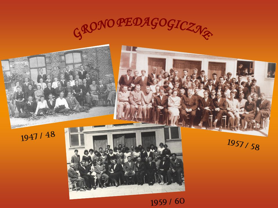 GRONO PEDAGOGICZNE 1947 / 48 1957 / 58 1959 / 60