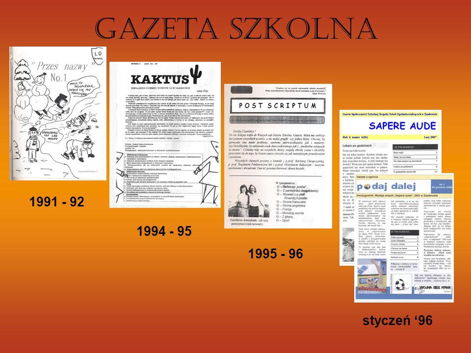 Gazeta Szkolna 1991 - 92 1994 - 95 1995 - 96 styczeń '96