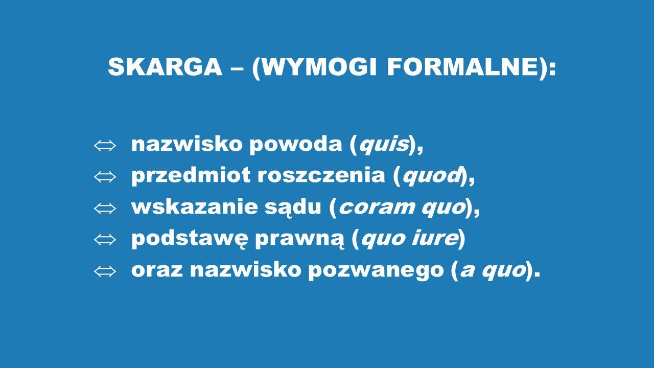 SKARGA – (WYMOGI FORMALNE):
