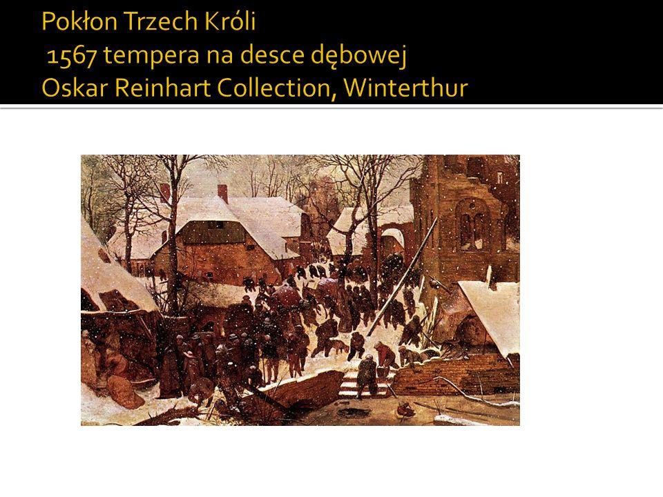 Pokłon Trzech Króli 1567 tempera na desce dębowej Oskar Reinhart Collection, Winterthur