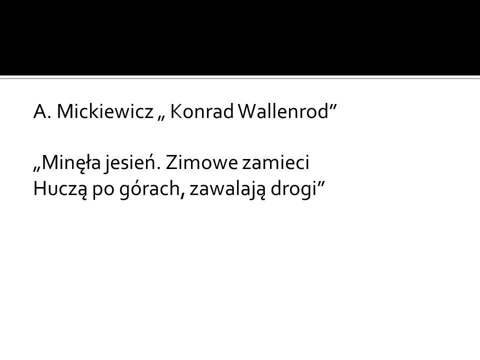 """A. Mickiewicz """" Konrad Wallenrod """"Minęła jesień"""