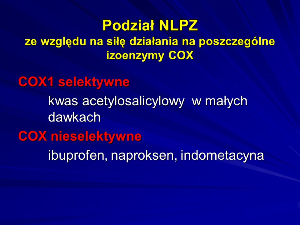 Podział NLPZ ze względu na siłę działania na poszczególne izoenzymy COX