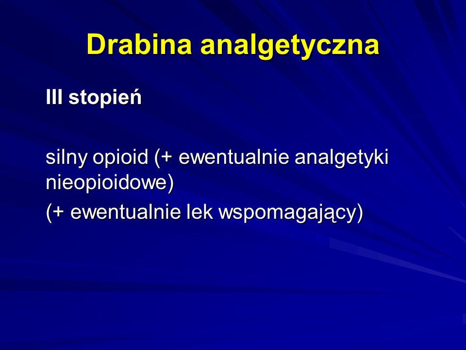 Drabina analgetyczna III stopień