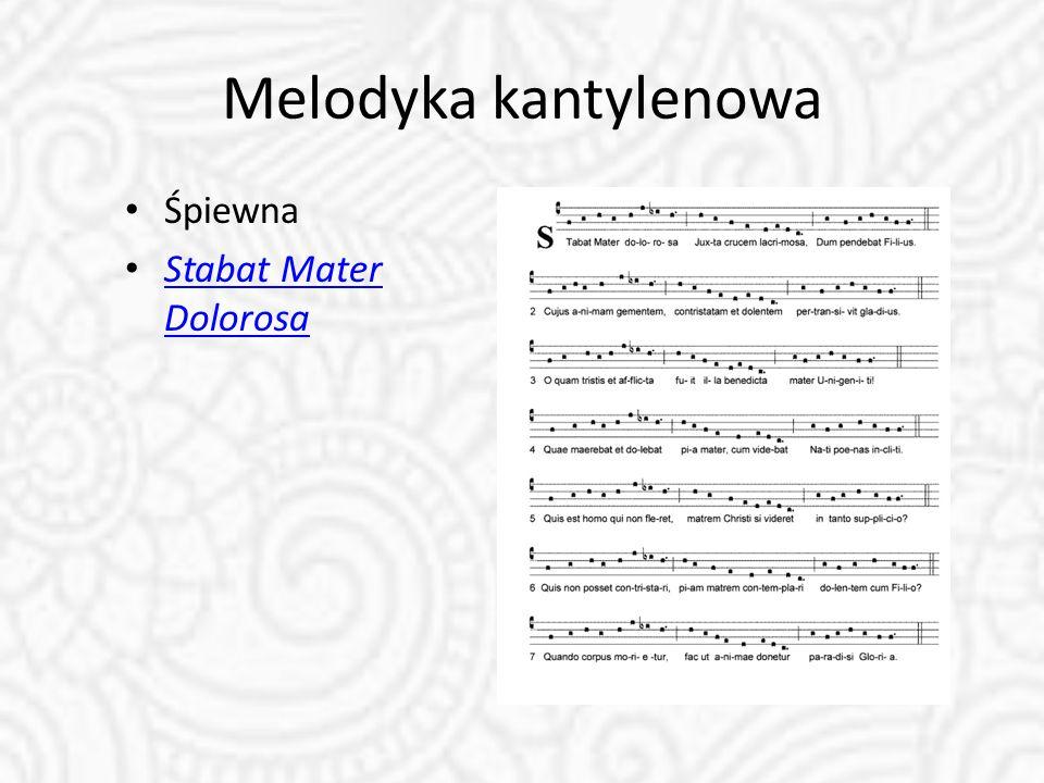 Melodyka kantylenowa Śpiewna Stabat Mater Dolorosa