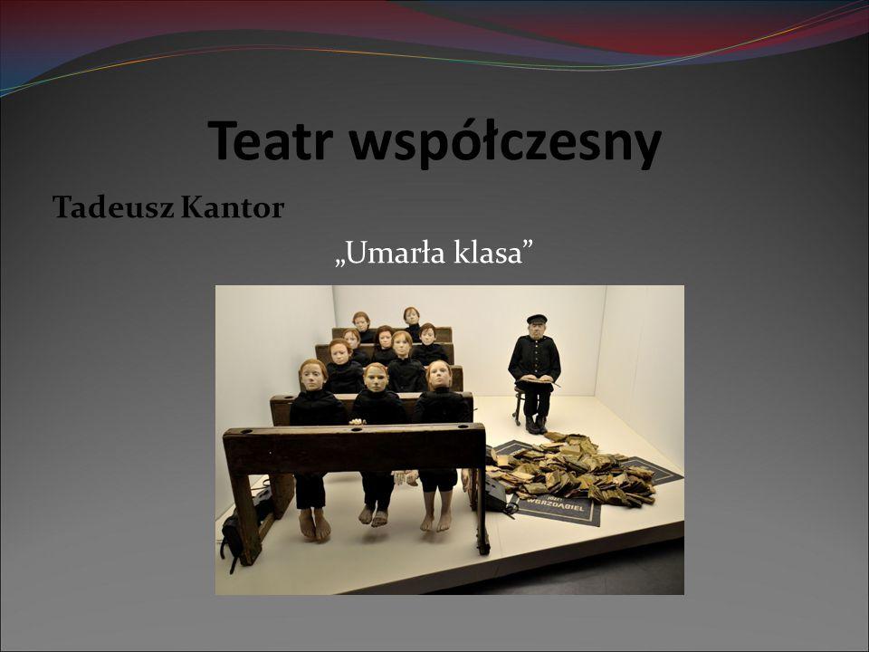 """Teatr współczesny Tadeusz Kantor """"Umarła klasa"""