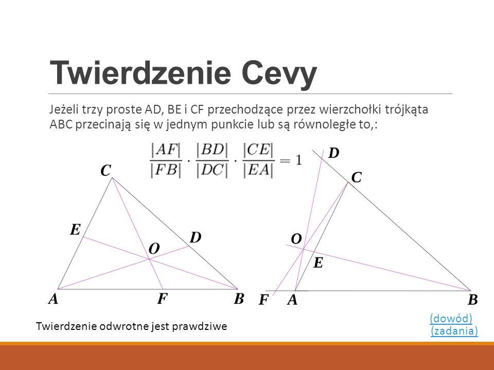 Twierdzenie Cevy Jeżeli trzy proste AD, BE i CF przechodzące przez wierzchołki trójkąta ABC przecinają się w jednym punkcie lub są równoległe to,: