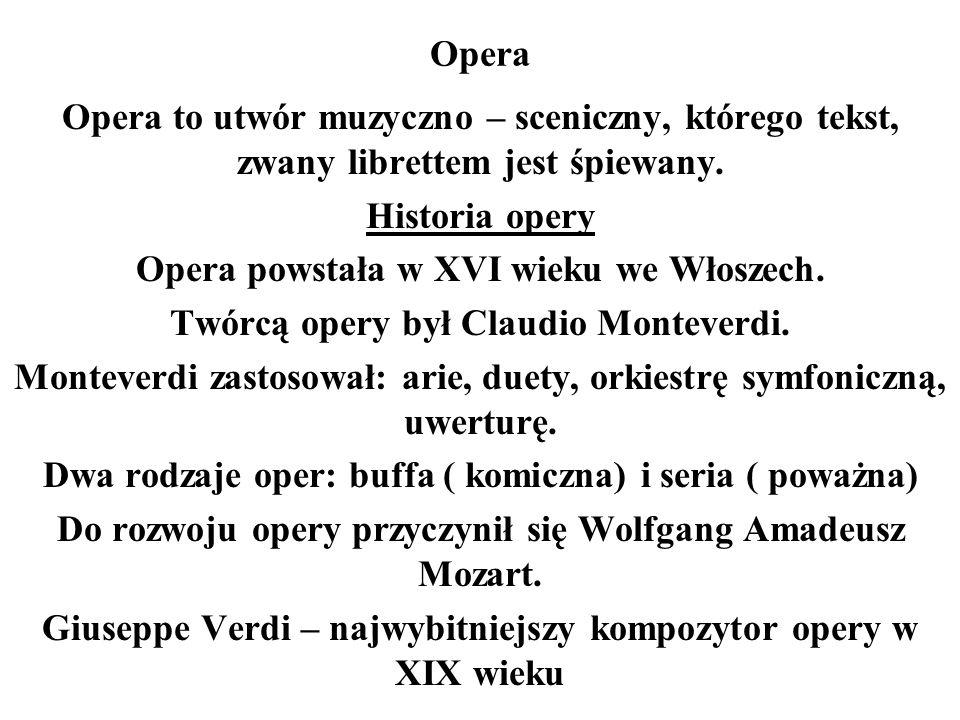 Opera powstała w XVI wieku we Włoszech.