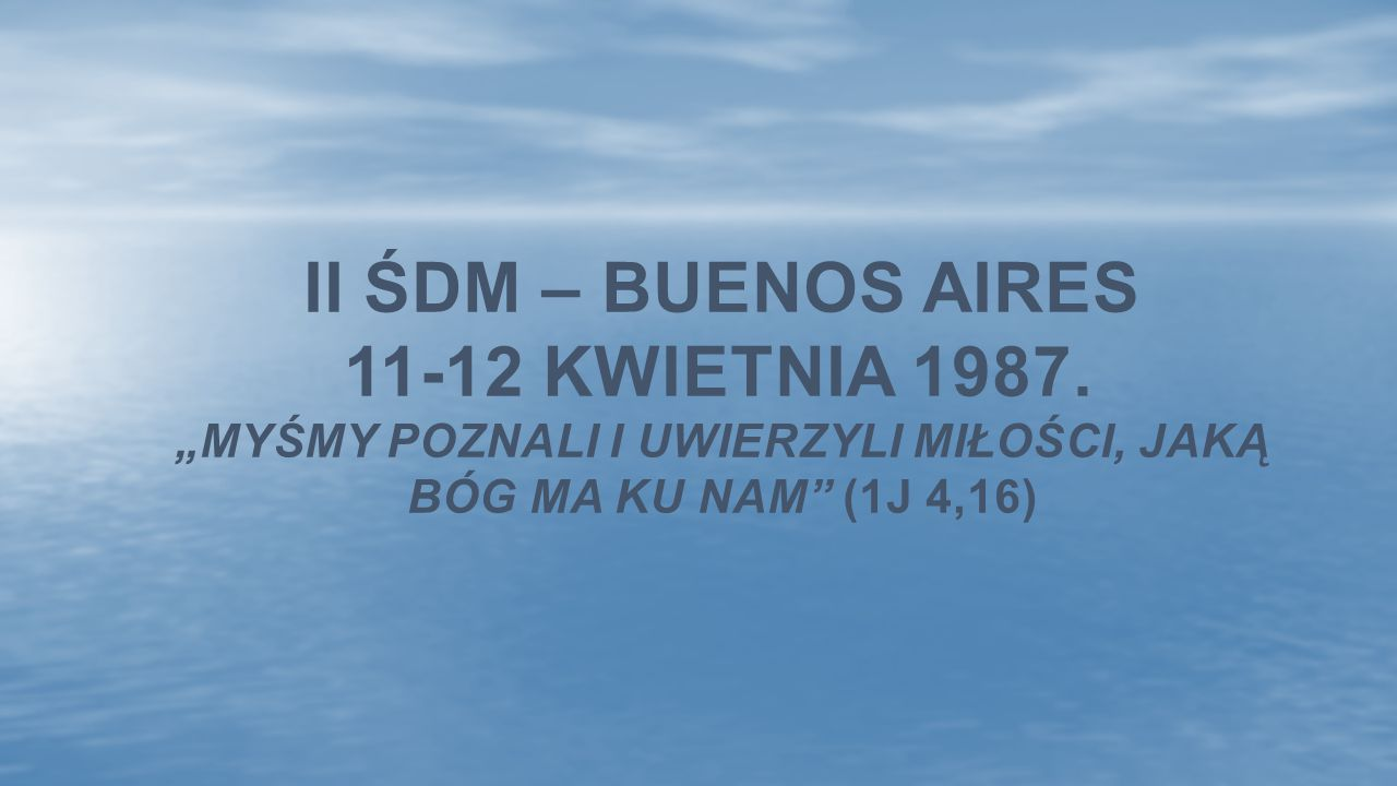 II ŚDM – Buenos Aires 11-12 kwietnia 1987