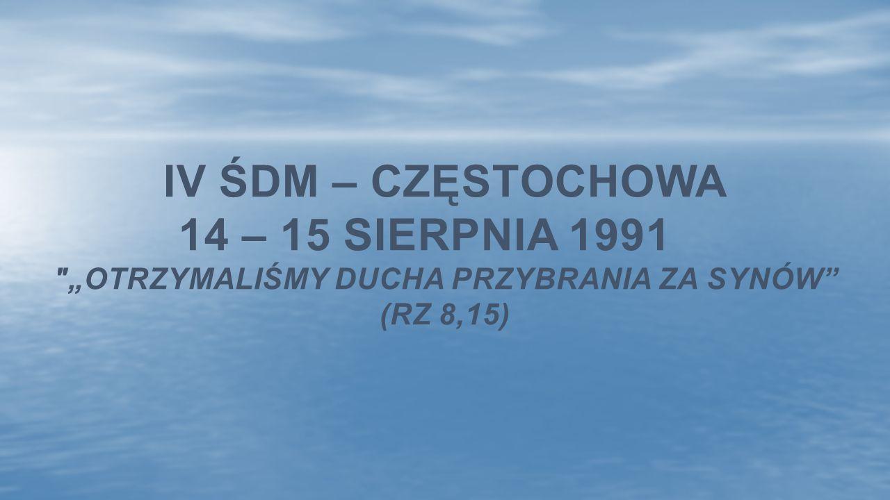 iv ŚDM – Częstochowa 14 – 15 sierpnia 1991