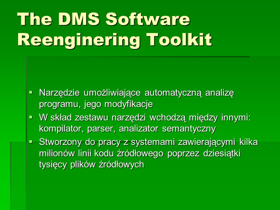 The DMS Software Reenginering Toolkit