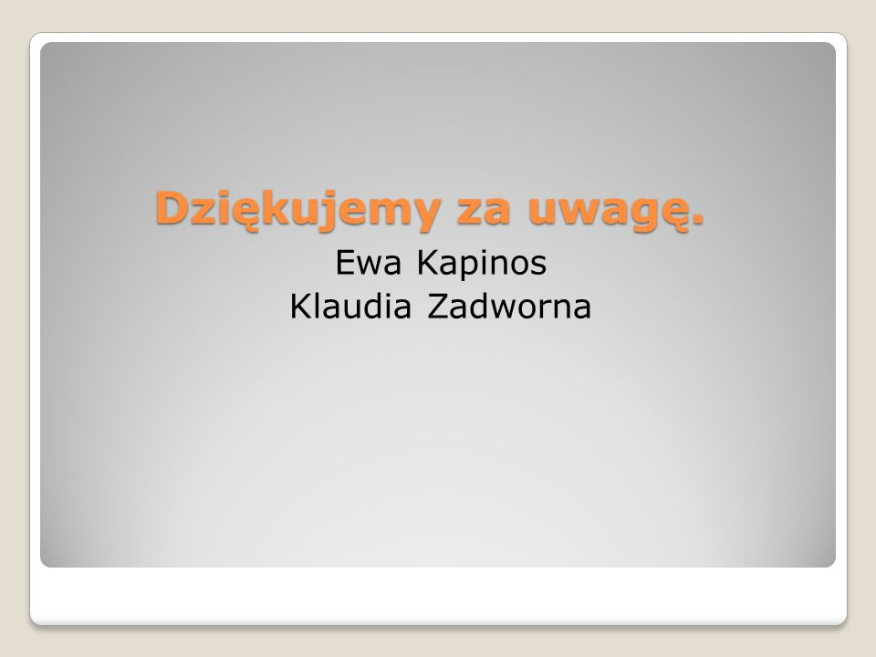 Ewa Kapinos Klaudia Zadworna