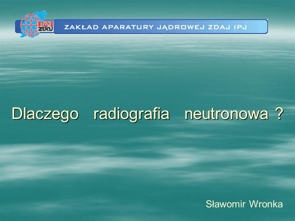 Dlaczego radiografia neutronowa