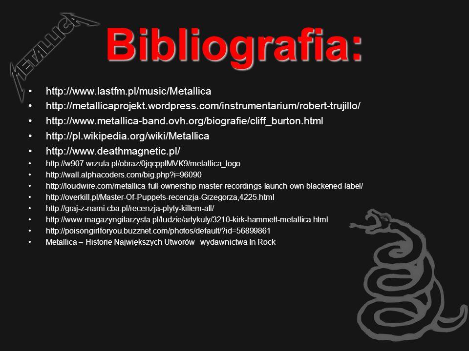 Bibliografia: http://www.lastfm.pl/music/Metallica
