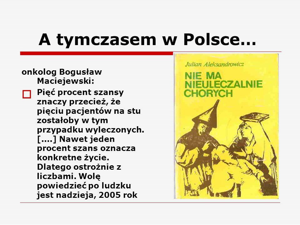 A tymczasem w Polsce… onkolog Bogusław Maciejewski:
