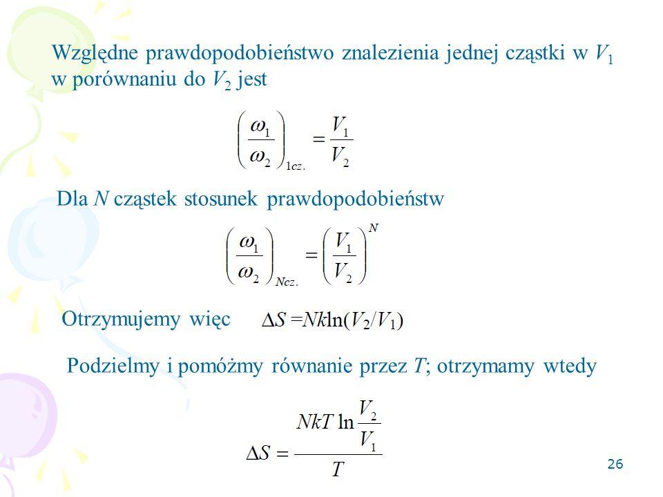 Względne prawdopodobieństwo znalezienia jednej cząstki w V1 w porównaniu do V2 jest
